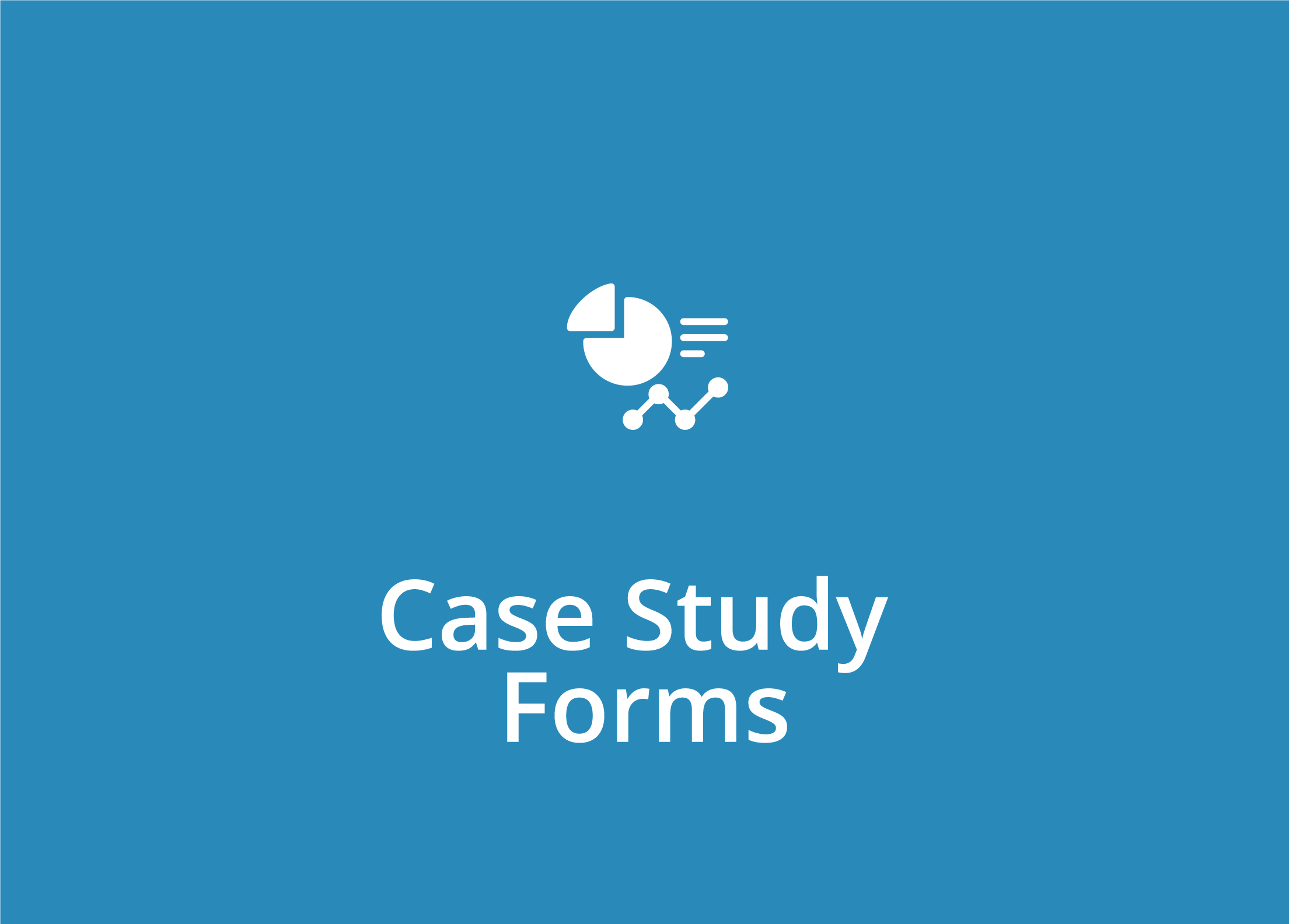 Case Study Forms